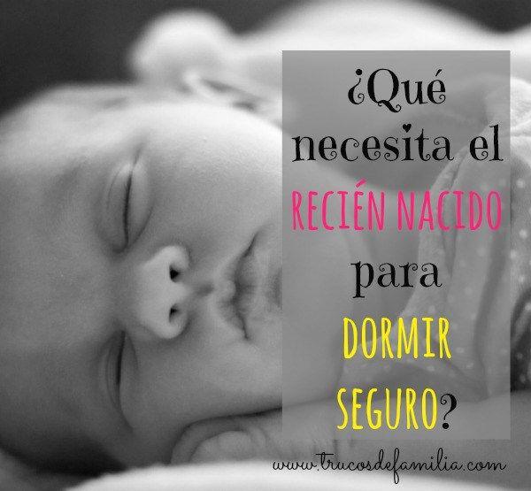Qué necesita el recién nacido para dormir seguro y cómodo