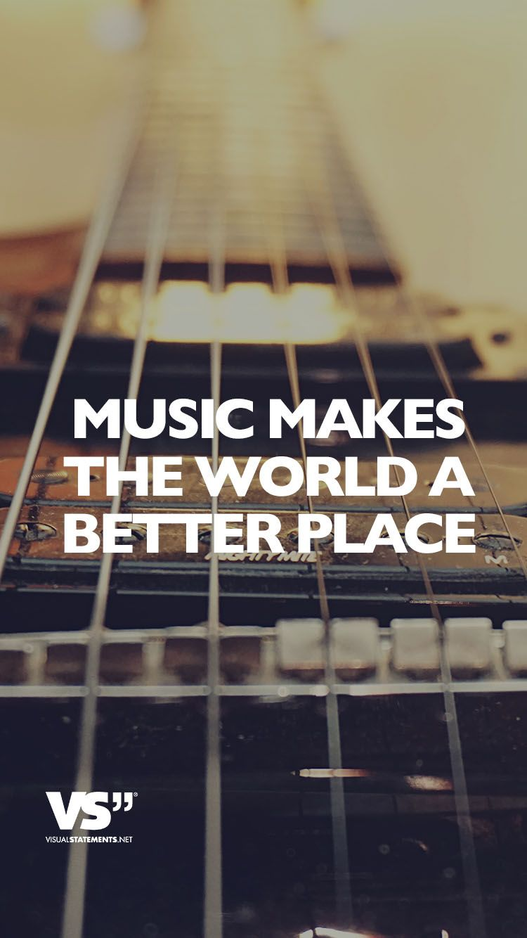 Music Makes The World A Better Place Sprüche Musik