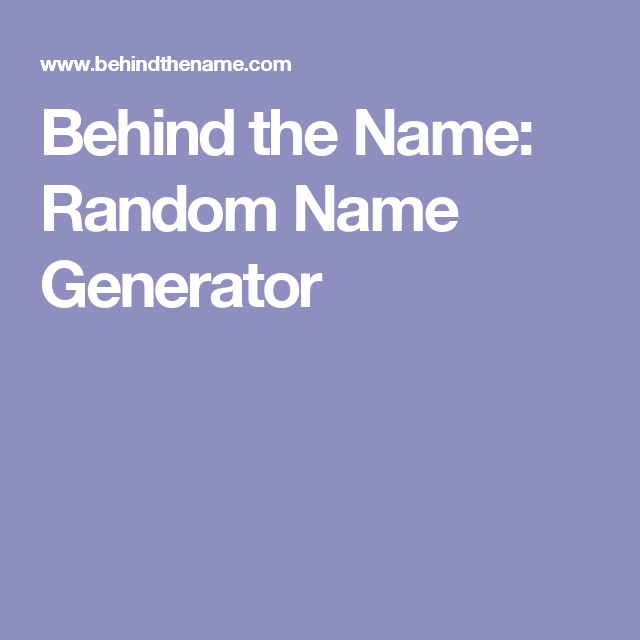 Behind the name generator