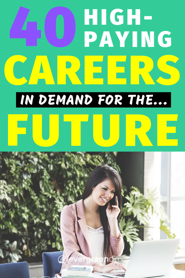 40 HighPaying Careers in Demand for The Next 10 Years