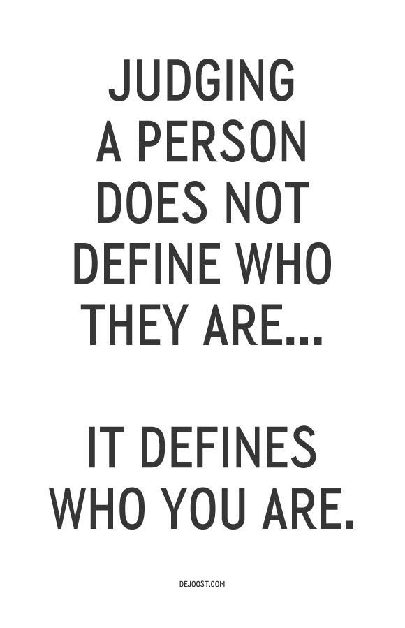 Quotes About Judging Classy Judging A Person Does Not Define Who They Areit Defines Who