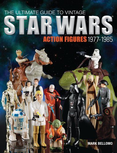 The Ultimate Guide To Vintage Star Wars Action Figures 1977