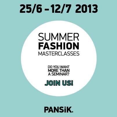 Summer Fashion Masterclasses 2013 by PANSiK, Athens, Greece