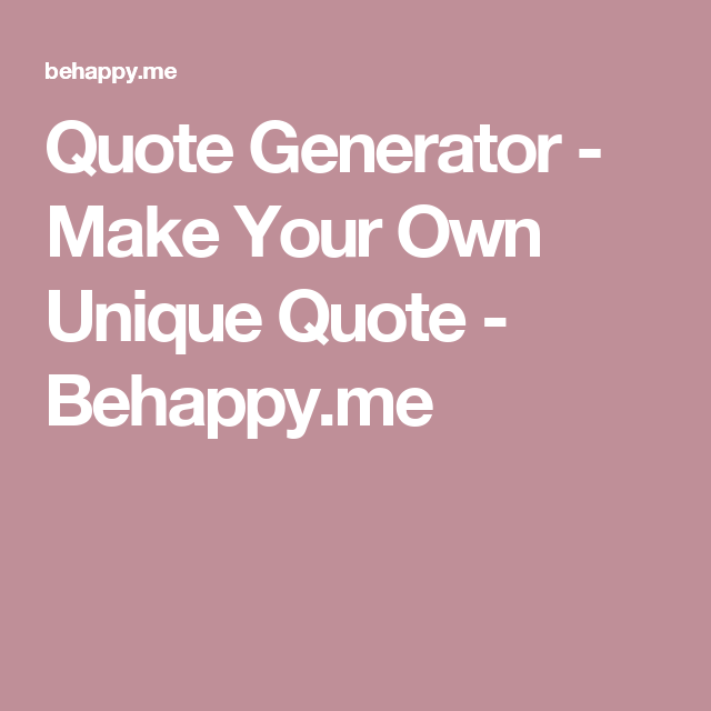 Image of: Own Fortune Quote Generator Make Your Own Unique Quote Behappyme Steemhunt Online Mockup Print File Generator Graphics Webdevelopment