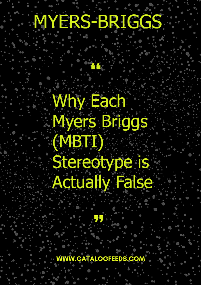Why Each Myers Briggs (MBTI) Stereotype is Actually False | myers