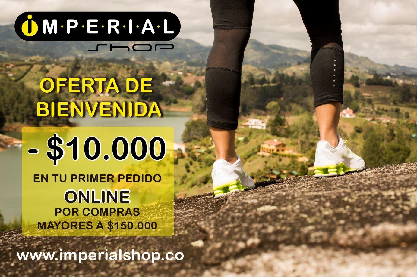 APROVECHA NUESTROS DESCUENTOS POR COMPRAS ONLINE WWW.IMPERIALSHOP.CO