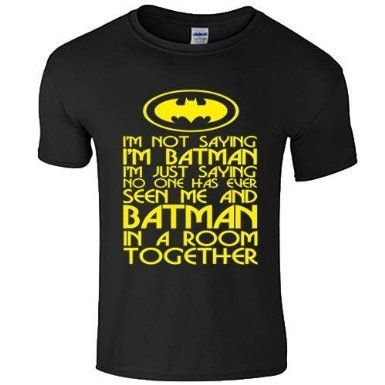 official photos 0069a b4fbb im not saying im batman im just saying that no one has ever ...