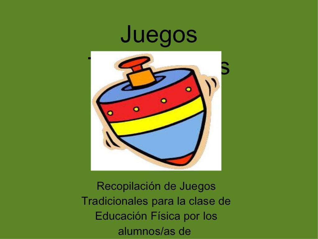 Recopilacin De Juegos Tradicionales Por Alumnosas De 3 De Primaria Presentation By Miguel ánge Juegos Tradicionales Educacion Fisica Clases De Educación Física