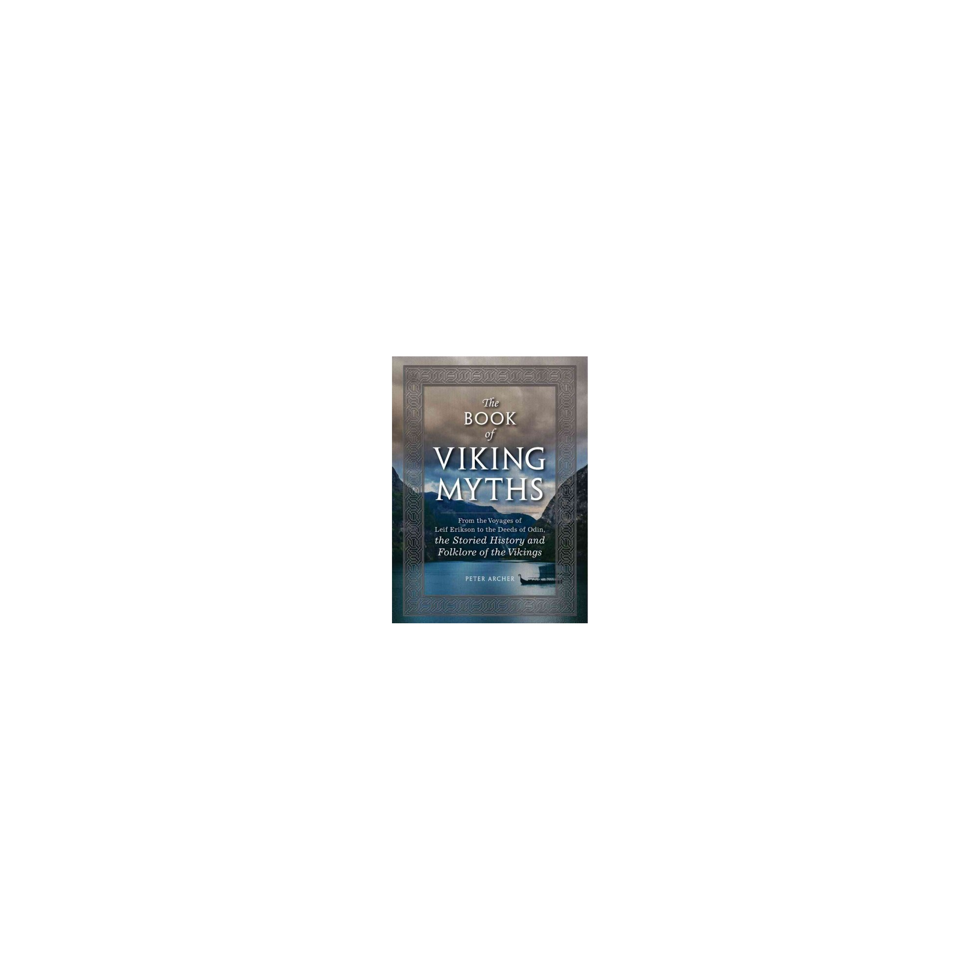 Book Of Viking Myths From The Voyages Of Leif Erikson To
