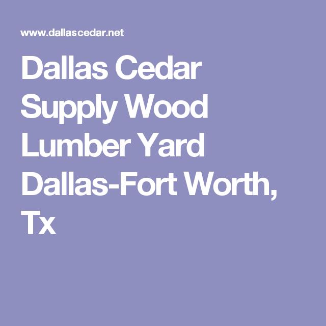 Dallas Cedar Supply Wood Lumber Yard Dallas Fort Worth Tx Wood