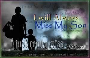 I MISS YOU  MY SON & IMAGES | ... used to be i ll always love him i ll always miss the way we used to be