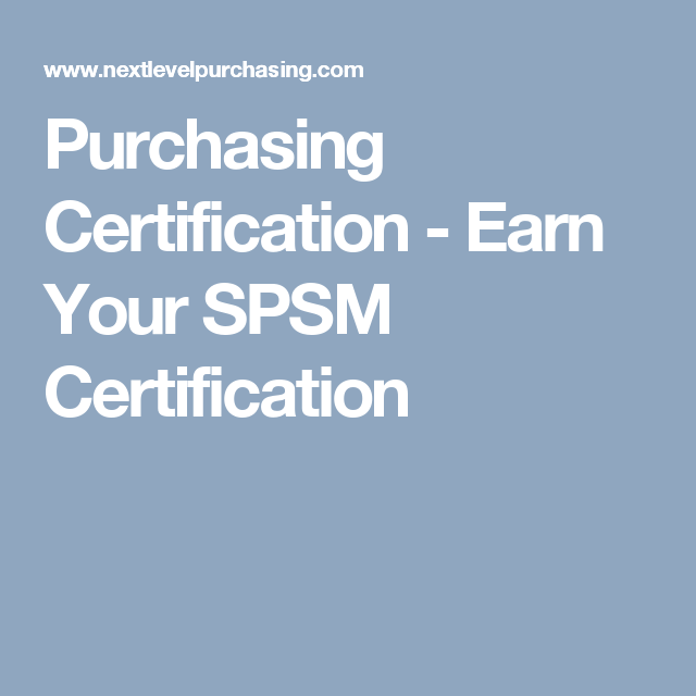 Purchasing Certification - Earn Your SPSM Certification