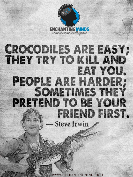 Steve Irwin Quote Most Popular Quotes Popular Quotes Mottos To Live By