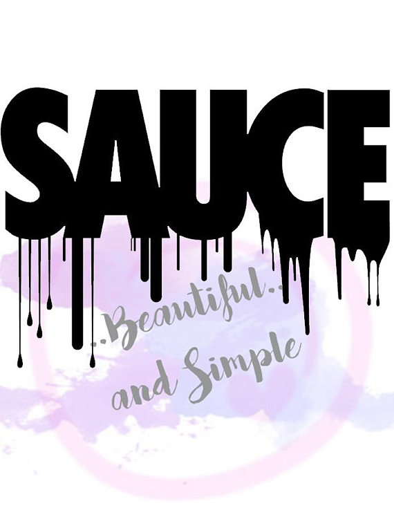 Sauce Svg Svg Pdf Jpg File Quotes Svg Svg Files Cricut Files Silhouette Files Graffiti Lettering Fonts Graffiti Lettering Word Shirts