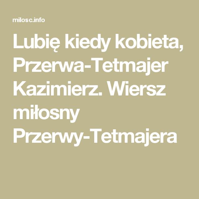 Lubię Kiedy Kobieta Przerwa Tetmajer Kazimierz Wiersz