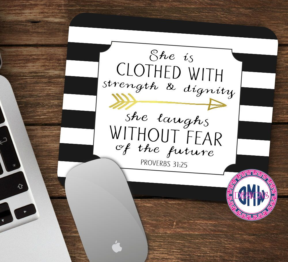 Scripture Mouse Pad-Proverbs Woman-Proverbs 31:25 Mouse Pad-Personalized Mouse Pad-Desk Accessories by OhMyWordDesigns on Etsy https://www.etsy.com/listing/244218657/scripture-mouse-pad-proverbs-woman