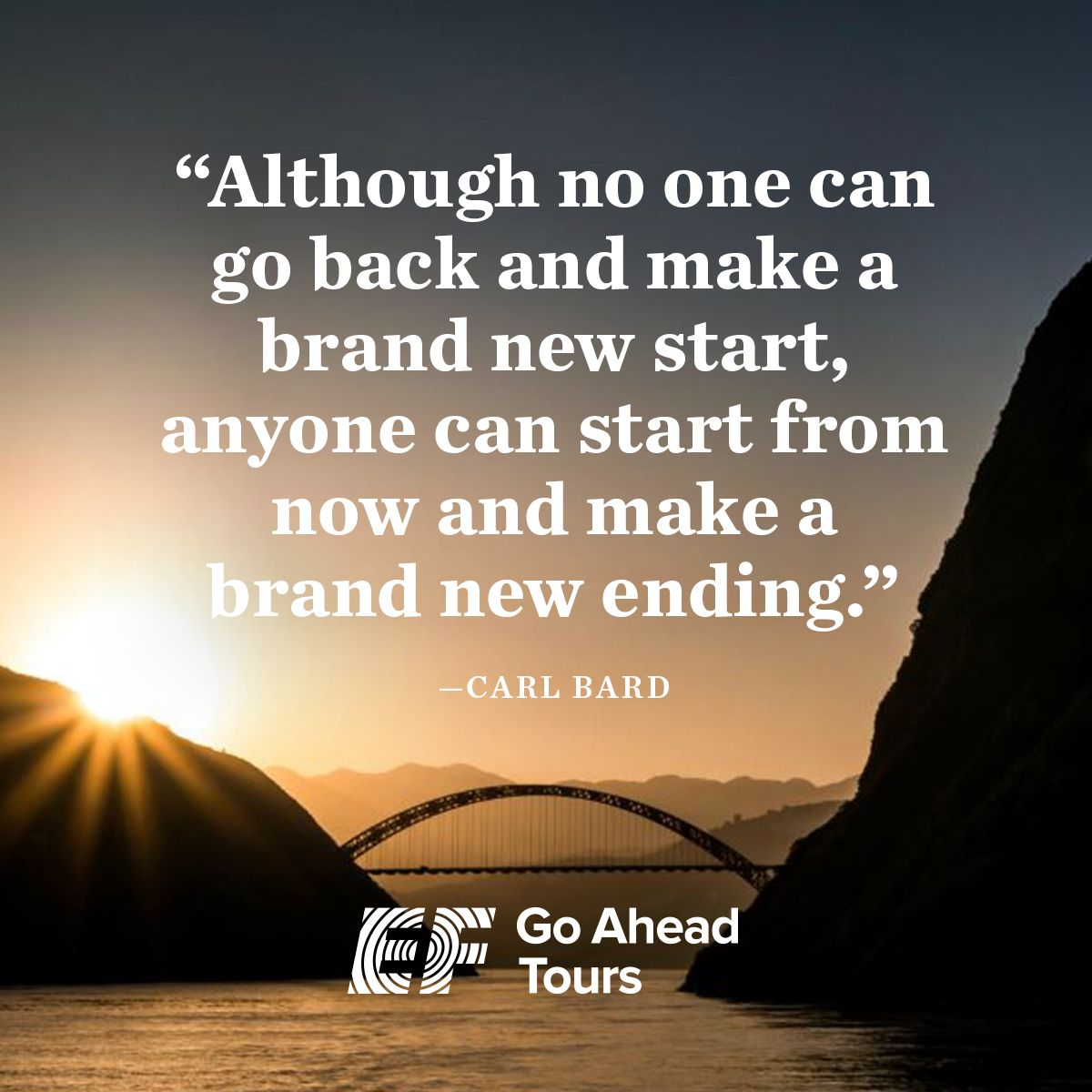 Inspiring Travel and New Years Quote from Go Ahead Tours ...