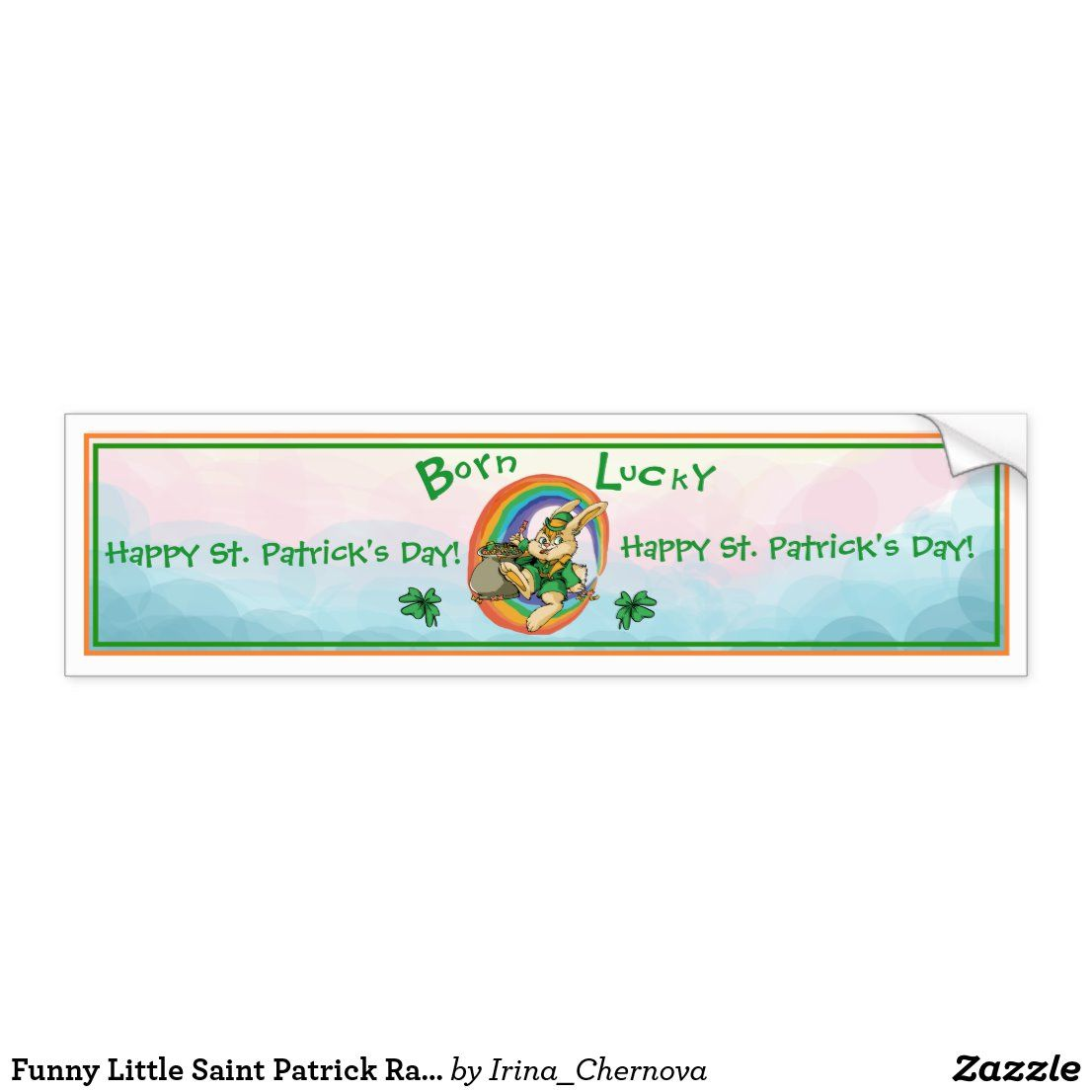 Funny Little Saint Patrick Rabbit Bumper Sticker Bumper Stickers Bumpers Custom Stickers [ 1106 x 1106 Pixel ]