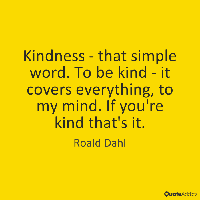 Kindness That Simple Word To Be Kind By Roald Dahl Quote