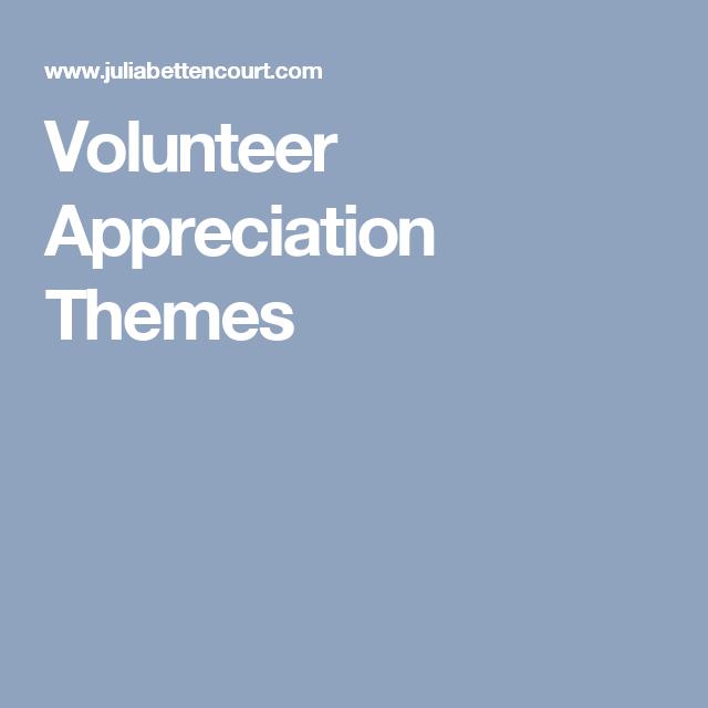 Volunteer Appreciation Quotes Adorable Volunteer Appreciation Themes  Volunteer Gifts  Pinterest