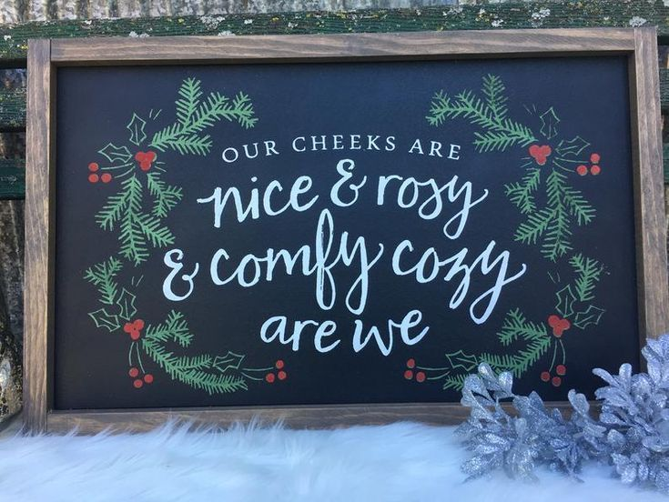 December Sign, Christmas Song, Our Cheeks are Nice and Rosy and Comfy Cozy Are We