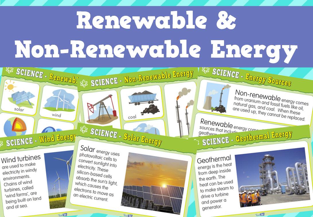 Renewable Non Renewable Energy Sources Printable Teacher Resources For Teachers Parents And Ho Renewable Sources Of Energy Renewable Energy Energy Sources