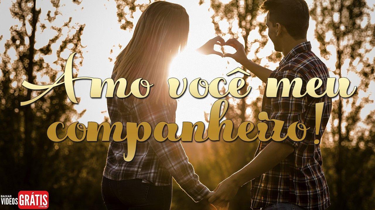 Para Companheiro Uma Declaracao De Amor Feliz Dia Dos Namorados