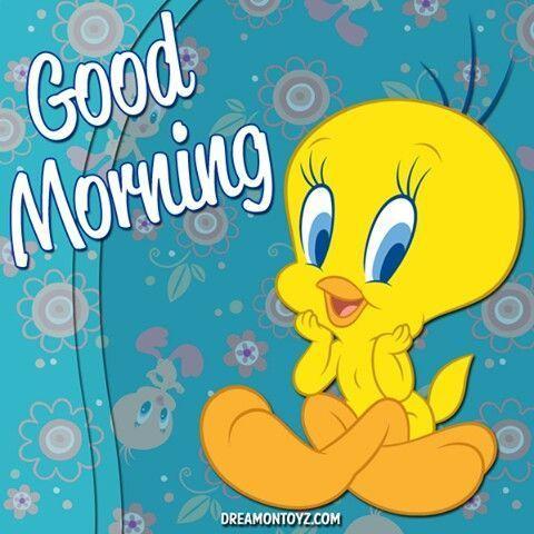 Tweety Bird Good Morning Good Morning Quotes Cute Good Morning Quotes Good Morning Cartoon