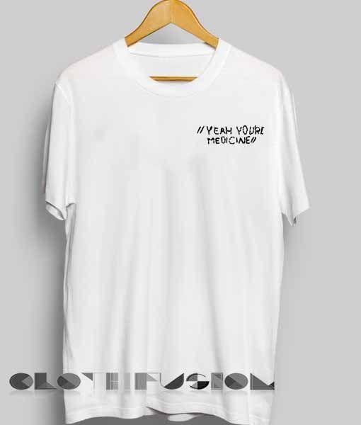 5fd5cdd146 Unisex Premium Yeah You Are Medicine T shirt Design Clothfusion //Price:  $13.50 // #demand