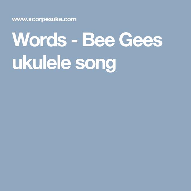 Words Bee Gees Ukulele Song Uke Pinterest Ukulele Songs