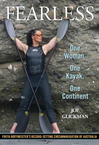 Fearless One Woman One Kayak One Continent Paperback Overstock Com Shopping The Best Deals On Australia Watersport