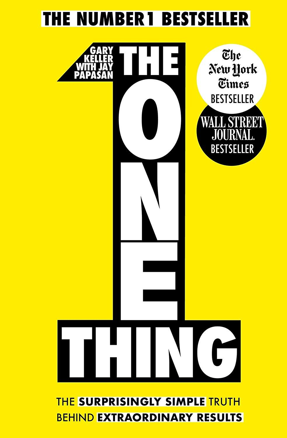 Amazon Com The One Thing The Surprisingly Simple Truth Behind Extraordinary Results Achieve Your Goals Wi Best Self Help Books Self Help Books Success Books