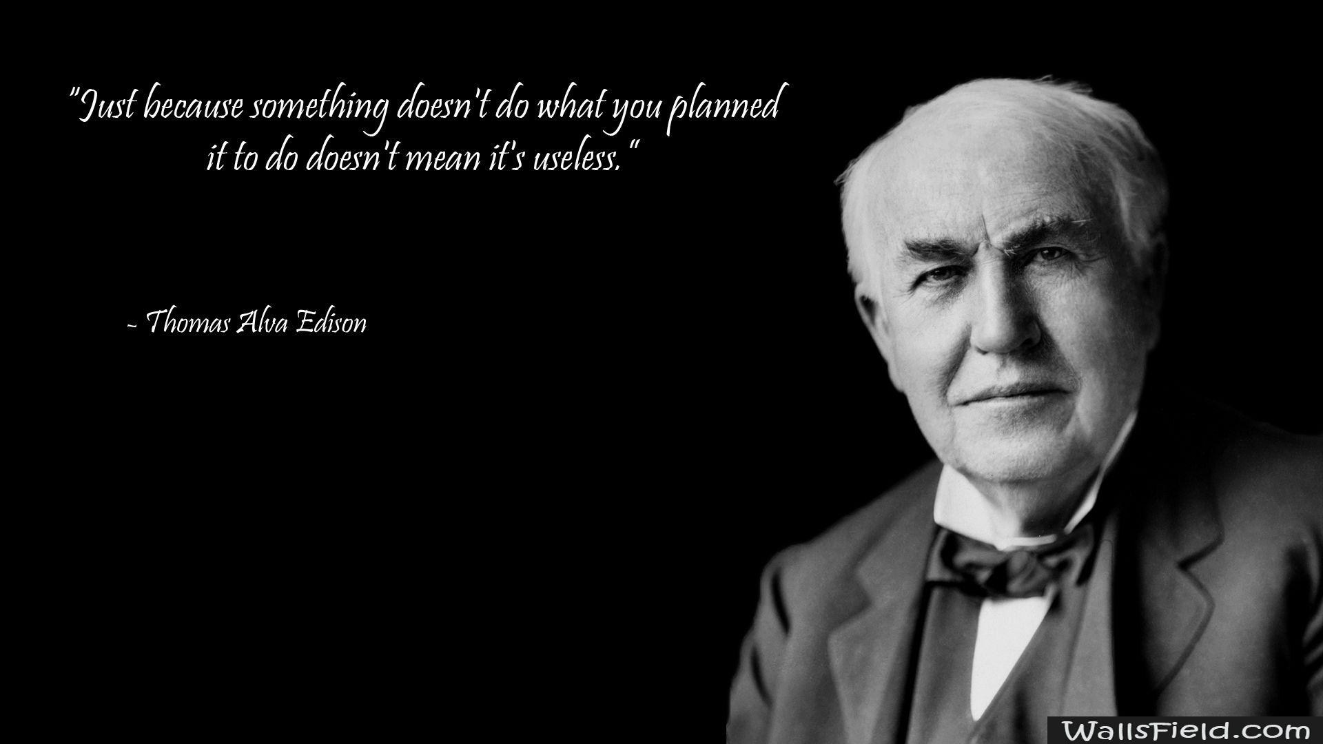 Thomas Alva Edison Quote Thomas Edison Quotes Edison