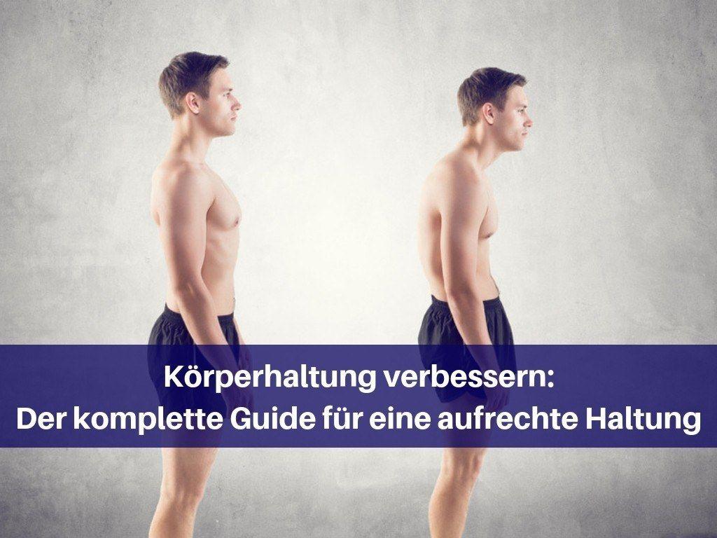 Photo of Verbesserung der Körperhaltung: Die vollständige Anleitung für eine aufrechte Körperhaltung