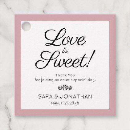 Love Is Sweet Script Dusty Rose Wedding Gift or Favor Tags   Zazzle.com #dustyrosewedding