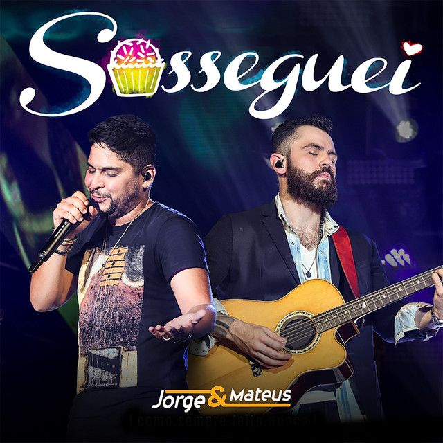 Sosseguei A Song By Jorge Amp Mateus On Spotify Com Imagens