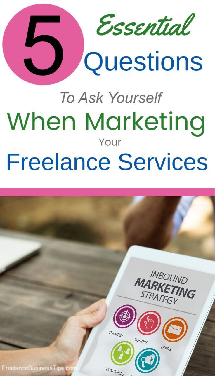 5 Essential Questions When Marketing Your Freelance