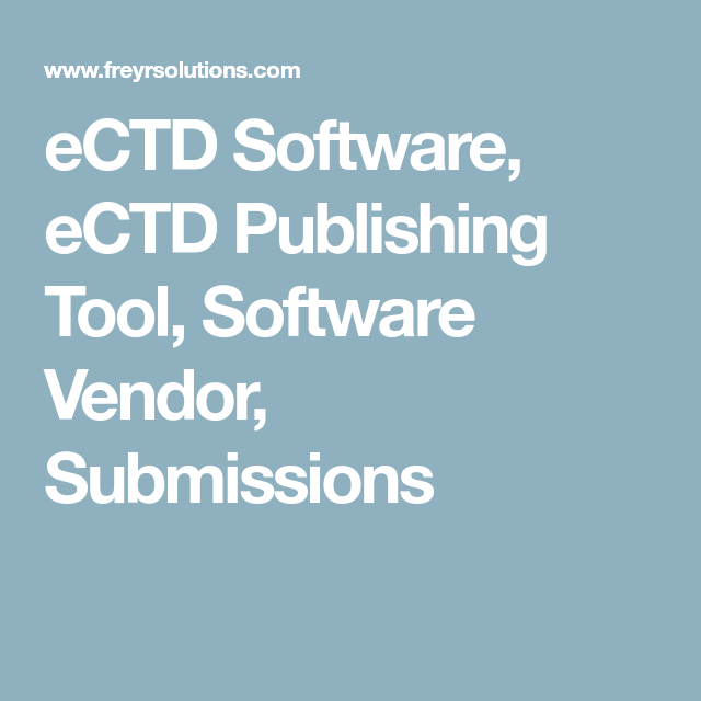 Ectd Software Ectd Publishing Tool Software Vendor Submissions