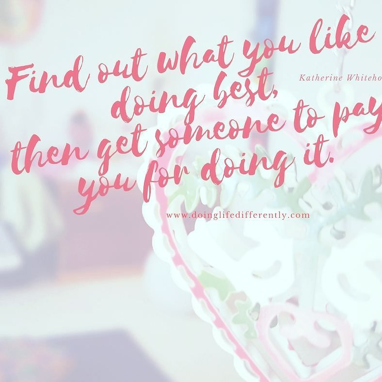 find out what you love doing then get someone to pay you to do it do you know what you love doing do you know how to find out what it is - Do What You Love How To Find What You Love To Do