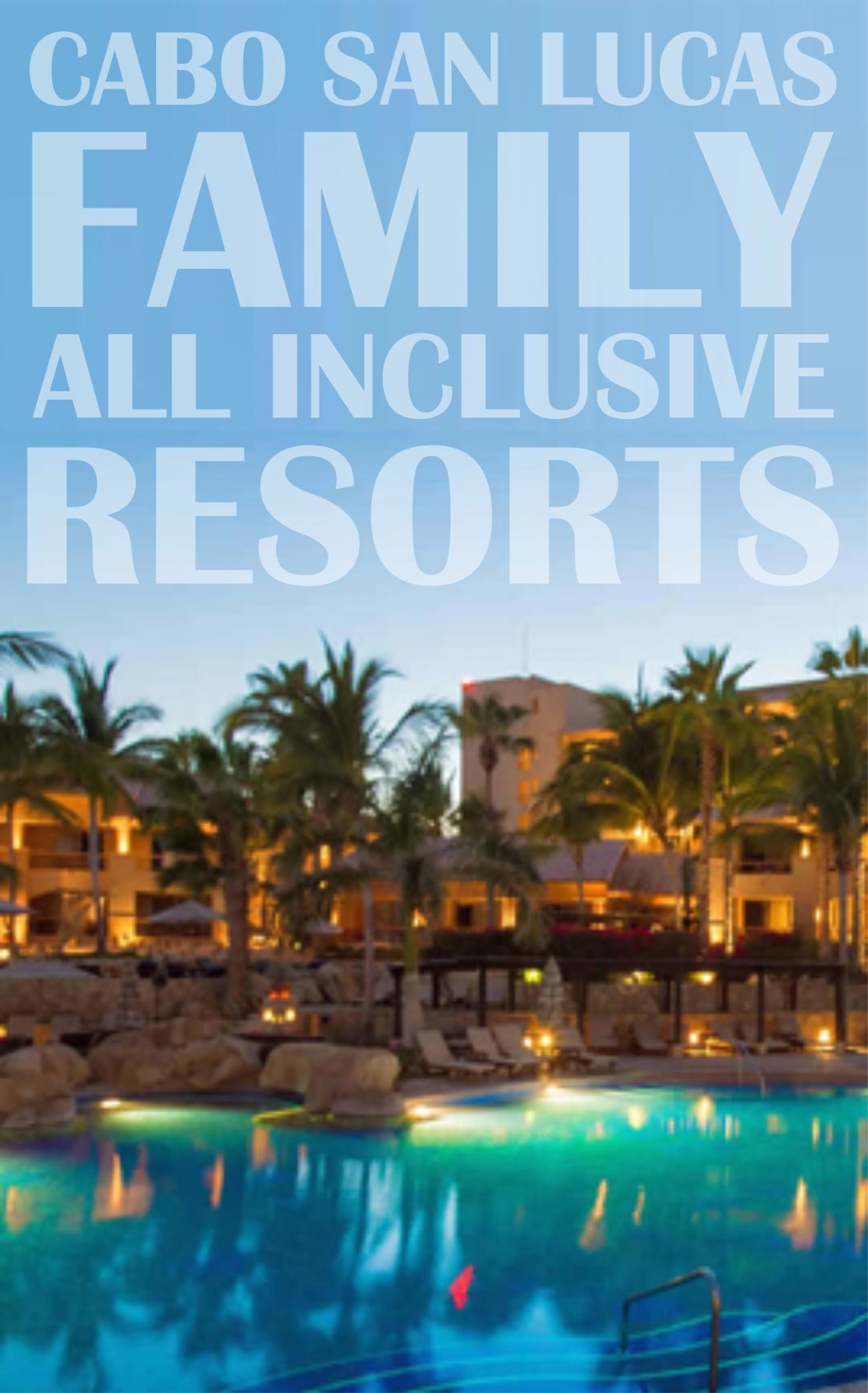 Cabo San Lucas Family All Inclusive Resorts At The Tip Of