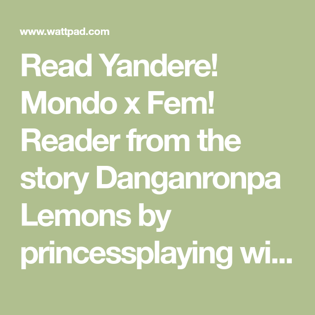 Danganronpa Lemons - Yandere! Mondo Oowada x Fem! Reader | Pls no
