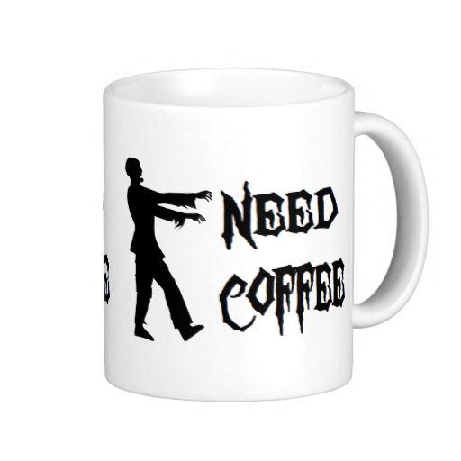 Zombie: Need Coffee mug