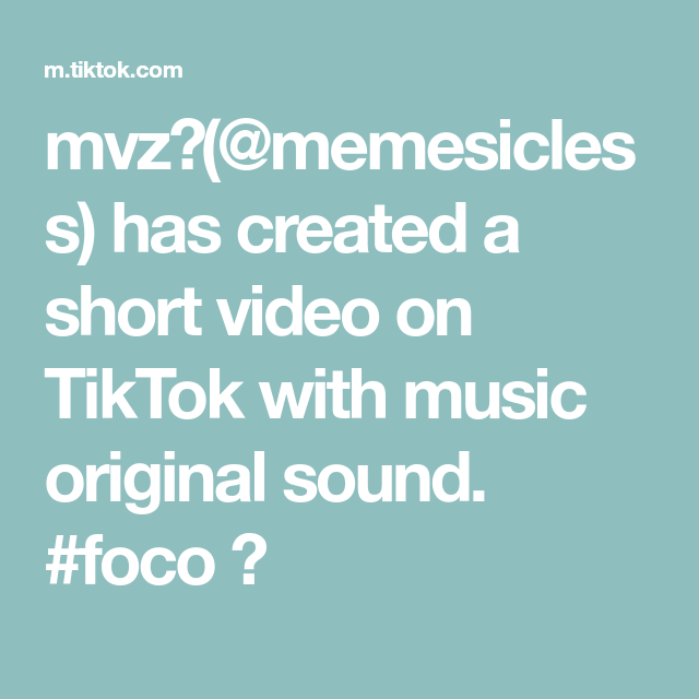 Mvz Memesicless Has Created A Short Video On Tiktok With Music Original Sound Foco The Originals Music Sound