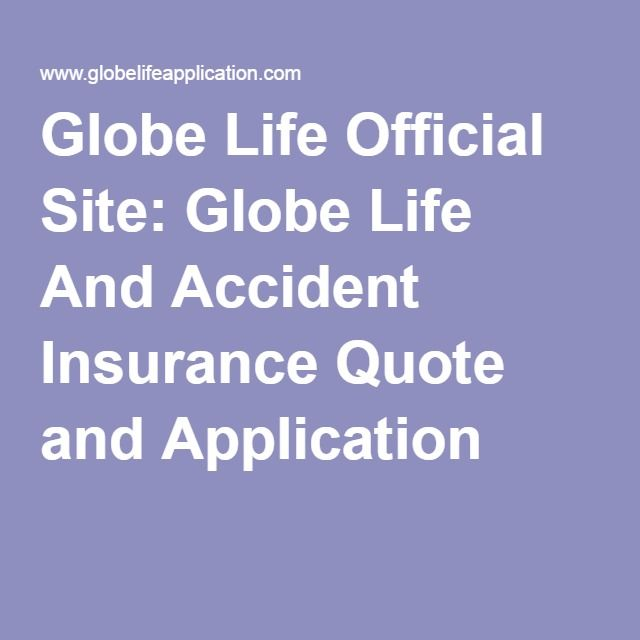 Globe Life Official Site Globe Life And Accident Insurance Quote Extraordinary Globe Life Insurance Quotes