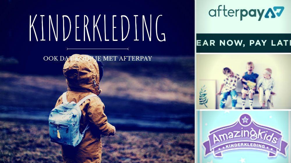 Waar Kleding Kopen.Bij Welke Winkels Kan Ik Kinderkleding Achteraf Betalen Met Afterpay