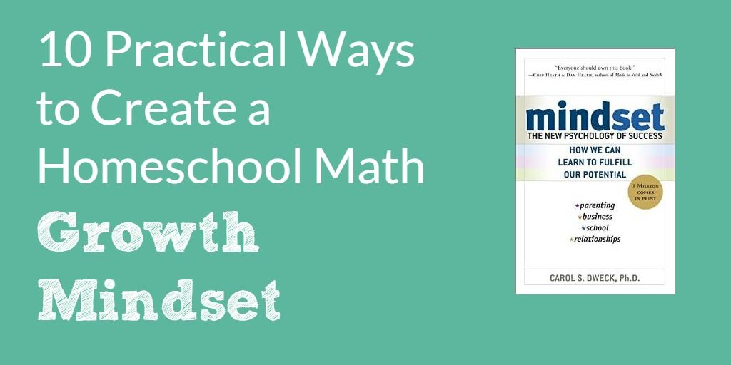 10 Practical Simple Strategies You Can Use In Your Homeschool To Help Your Kids Develop A Growth Mindset For Ma Homeschool Math Growth Mindset Math Strategies