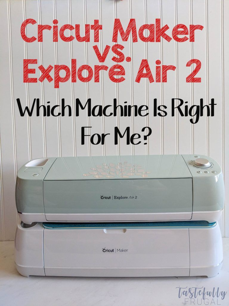 Cricut Maker vs. Explore Air 2 Which Machine Is Right