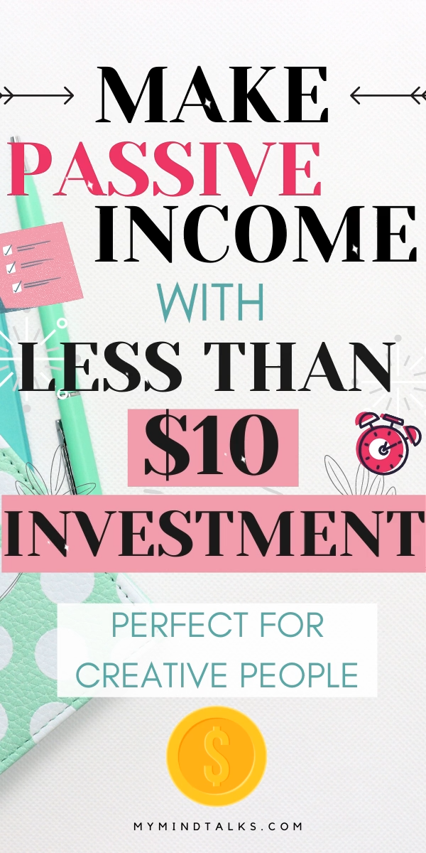 Make Passive Income With Less Than $10 Investment ...