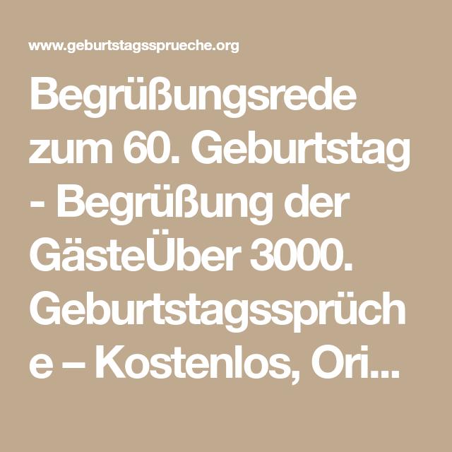 Begrussungsrede Zum 60 Geburtstag Begrussung Der Gasteuber 3000 Geburtstagsspruche Kostenlos Originell Und Lustig Geburtstag Geburt Begrussung