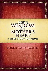 God's Wisdom for a Mother's Heart...